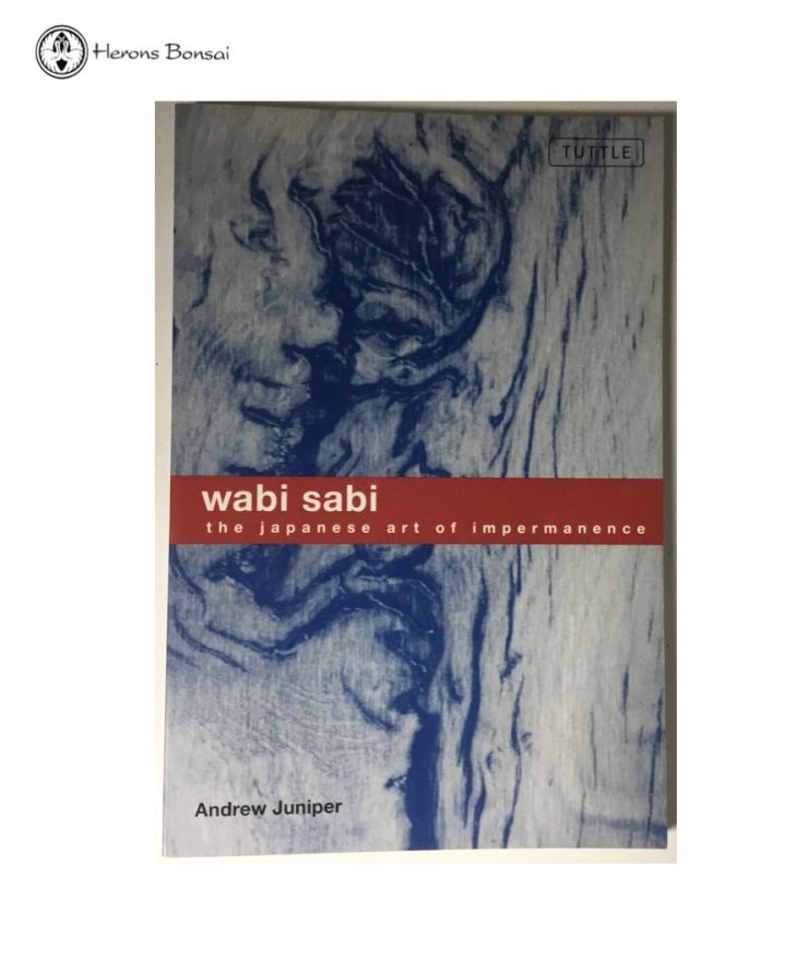 Wabi Sabi The Japanese Art of Impermanence by Andrew Junipers